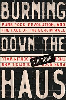 Burning Down the Haus by Tim Mohr