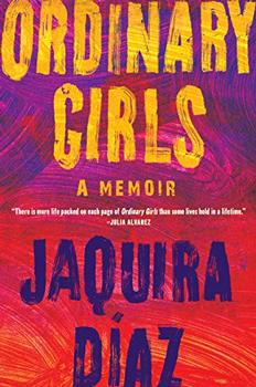 Ordinary Girls by Jaquira Díaz