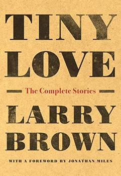 Tiny Love by Larry Brown
