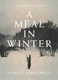 A Meal in Winter by Hubert Mingarelli (author),  Sam Taylor (translator)