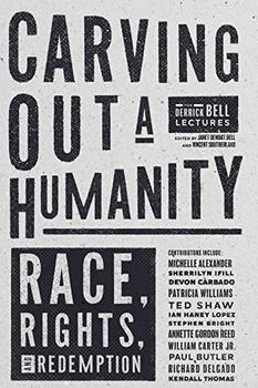 Carving Out a Humanity by Vincent Southerland, Janet Dewart Bell