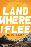 Land Where I Flee by Prajwal Parajuly