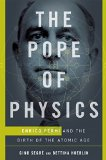 The Pope of Physics by Gino Segrè (author), Bettina Hoerlin  (author)