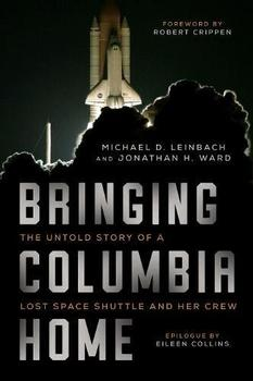 Bringing Columbia Home by Michael Leinbach and Jonathan H. Ward