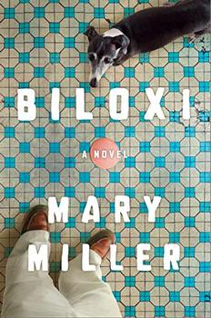 Biloxi by Mary Miller