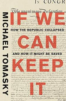 If We Can Keep It by Michael Tomasky