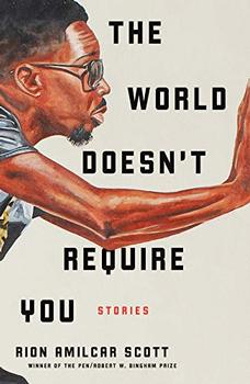 The World Doesn't Require You by Rion Amilcar Scott