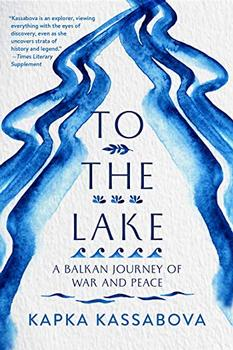 To the Lake by Kapka Kassabova