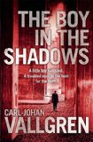 The Boy in the Shadows by Carl-Johan Vallgren (author), Rachel Willson-Broyles (translator)