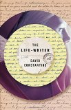 The Life-Writer by David Constantine