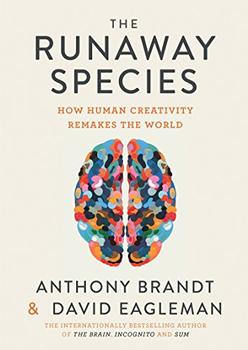 The Runaway Species by Anthony Brandt, David Eagleman