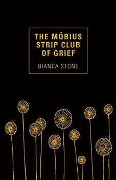 The Mobius Strip Club of Grief by Bianca Stone