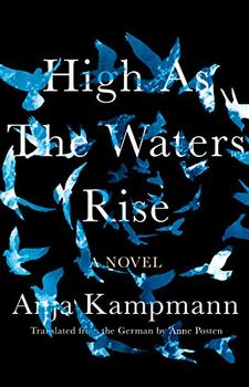 High as the Waters Rise by Anja Kampmann