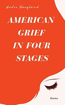 American Grief in Four Stages by Sadie Hoagland