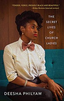 The Secret Lives of Church Ladies by Deesha Philyaw