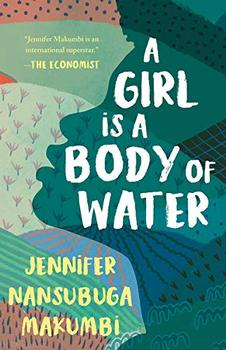 A Girl is A Body of Water by Jennifer Nansubuga Makumbi