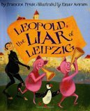 Leopold, The Liar of Leipzig by Francine Prose, illustrated by Einav Aviram