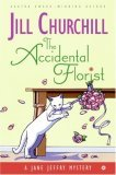 The Accidental Florist: by Jill Churchill
