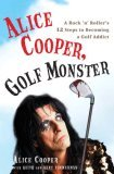 Alice Cooper, Golf Monster by Alice Cooper, Keith Zimmerman, Kent Zimmerman