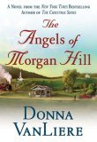 The Angels of Morgan Hill by Donna Van Liere