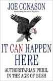 It Can Happen Here by Joe Conason