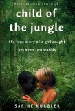 Child of the Jungle by Sabine Kuegler