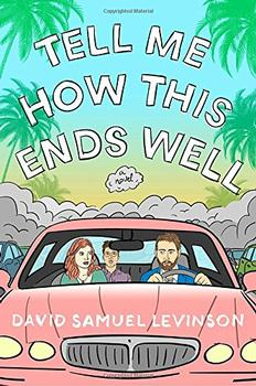 Tell Me How This Ends Well by David Samuel Levinson