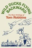 Wild Ducks Flying Backwards by Tom Robbins