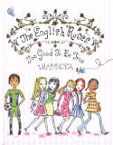 The English Roses, Too Good to be True by Madonna, illustrated by Jeffrey Fulvimari