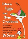 Green Eggs and Ham Cookbook by Georgeanne Brennan, illustrated by Dr Seuss