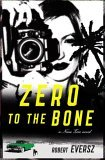 Zero to the Bone by Robert Eversz