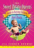 The Sweet Potato Queens' Guide to Raising Children for Fun and Profit jacket