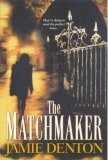 The Matchmaker by Jamie Denton