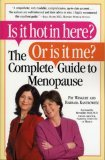 Is it Hot in Here? Or Is it Me? by Barbara Kantrowitz, Pat Wingert Kelly