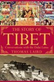 The Story of Tibet by Thomas Laird