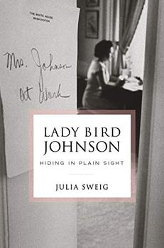 Lady Bird Johnson by Julia Sweig
