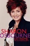Sharon Osbourne Extreme by Sharon Osbourne