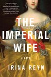 The Imperial Wife by Irina Reyn