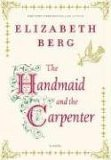 The Handmaid and the Carpenter by Elizabeth Berg