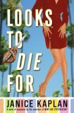 Looks to Die For by Janice Kaplan