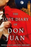 The Lost Diary of Don Juan by Douglas C. Abrams