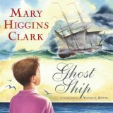 Ghost Ship by Mary Higgins Clark, illus. Wendell Minor