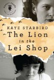 The Lion in the Lei Shop by Kaye Starbird