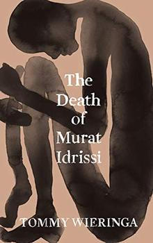 The Death of Murat Idrissi by Tommy Wieringa