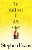 The Marriage of True Minds by Stephen Evans